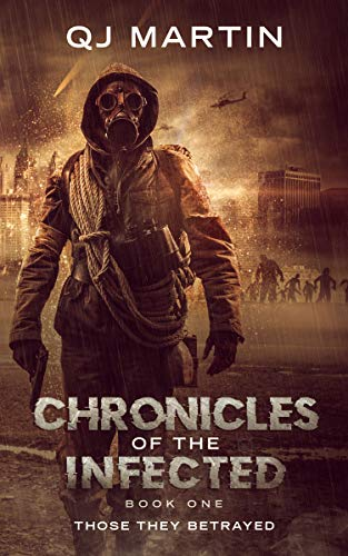 Chronicles of the Infected: Those They Betrayed by [Martin, QJ]