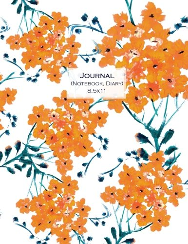 Journal (Notebook, Diary) 8.5x11: Orange Flowers, Composition Notebook College Ruled, Lined Journal for School, College and University, Thick Cardstock Matte Cover (Journals to Write in for Women) PDF