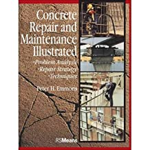 [(Concrete Repair and Maintenance Illustrated)] [Author: Peter H. Emmons] published on (December, 1994)