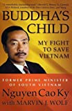img - for Buddha's Child: My Fight to Save Vietnam by Nguyen Cao Ky (2003-07-01) book / textbook / text book