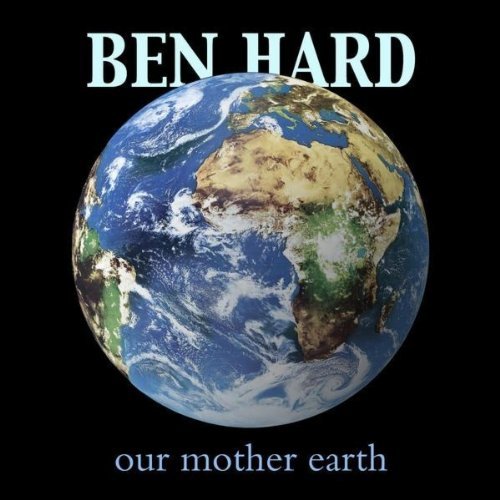 our mother earth by ben hard on amazon music. Black Bedroom Furniture Sets. Home Design Ideas