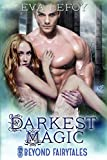 Darkest Magic (Beyond Fairytales) (Beyond Fairytales series Book 4)