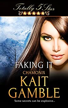 Faking It (Totally Five Star) by [Gamble, Kait]