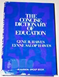 The Concise Dictionary of Education, Gene R. Hawes and Lynne Salop Hawes, 0442262981