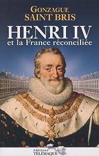 Henri IV et la France réconciliée, Saint Bris, Gonzague