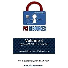 PCI Resources Volume 4 Hypothetical Case Studies (PCI DSS 3.2 edition, 2017 revision): From Jane's Flower Attic to Jane's Flower Emporium
