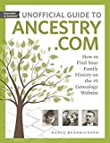 img - for Unofficial Guide to Ancestry.com: How to Find Your Family History on the #1 Genealogy Website book / textbook / text book