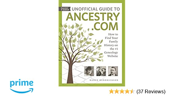 Unofficial Guide to Ancestry com: How to Find Your Family