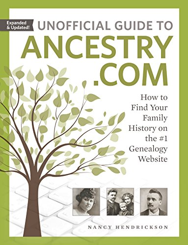 Unofficial Guide to Ancestry.com How to Find Your Family History on the #1 Genealogy Website [Hendrickson, Nancy] (Tapa Blanda)