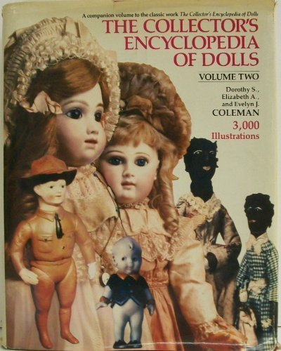 The Collector's Encyclopedia of Dolls, Vol. 2