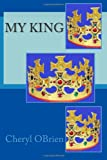 My King, Cheryl Obrien, 1494242087