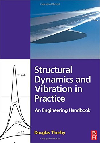 Structural Dynamics and Vibration in Practice: An Engineering Handbook by Douglas Thorby (2008-03-04)