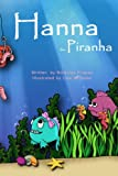 img - for Hanna the Piranha book / textbook / text book