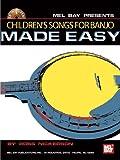 Children's Songs for Banjo Made Easy, Ross Nickerson, 0786644001