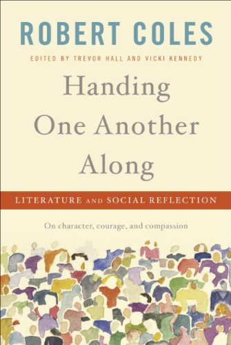 Handing One Another Along: Literature and Social Reflection (Robert Coles Dorothy Day)