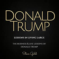 Donald Trump: Lessons in Living Large