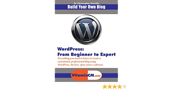 WordPress: From Beginner to Expert