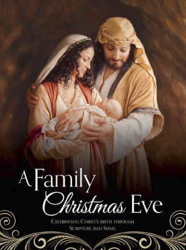 A Family Christmas Eve: Celebrating Christs Birth through Scripture and Song
