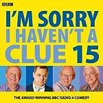 I'm Sorry I Haven't a Clue: Vol. 15   Iain Pattinson