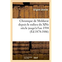 CHRONIQUE DE MOLDAVIE  ED 1878 1886