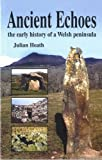 Ancient Echoes: The Early History of a Welsh Peninsula