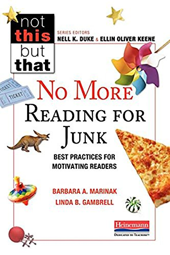 No More Reading for Junk: Best Practices for Motivating Readers (Not This but ()