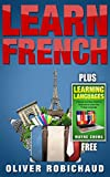 Learn Languages & Learn French: 2 Books in 1! A Simple and Easy Guide for Beginners to Learn any Foreign Language & A Fast and Easy Guide for Beginners ... Language, Foreign Language, Learn French)
