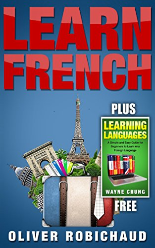 Learn French: 2 Books in 1! A Fast and Easy Guide for Beginners to Learn Conversational French, A Simple and Easy Guide for Beginners to Learn any Foreign ... Language, Foreign Language, Learn French) (Best Way To Learn Public Speaking)