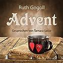 Advent Hörbuch von Ruth Gogoll Gesprochen von: Tamara Sasse