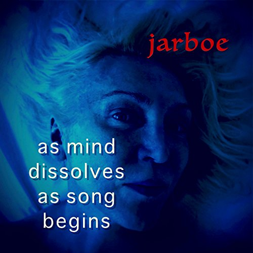 Jarboe-As Mind Dissolves As Song Begins-Limited Edition-CDR-FLAC-2017-D2H Download