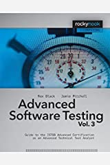 Advanced Software Testing - Vol. 3: Guide to the ISTQB Advanced Certification as an Advanced Technical Test Analyst Paperback