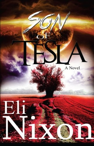 Read Online Son of Tesla (The Tesla Trilogy) (Volume 1) ebook