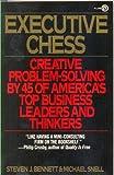 Executive Chess, Steven J. Bennett and Michael Snell, 0452260655