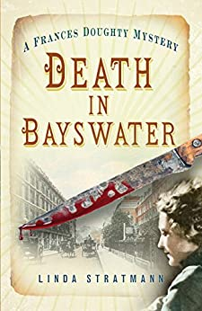 Death in Bayswater (The Frances Doughty Mysteries) by [Stratmann, Linda]