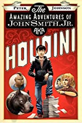 The Amazing Adventures of John Smith, Jr. AKA Houdini Paperback