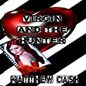 Virgin and the Hunter Audiobook by Matthew Cash Narrated by Mark Thomas