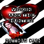 Virgin and the Hunter | Matthew Cash
