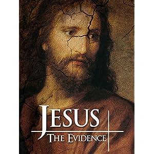 Jesus: The Evidence