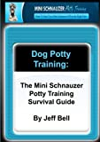 Dog Potty Training: The Mini Schnauzer Potty Training Survival Guide