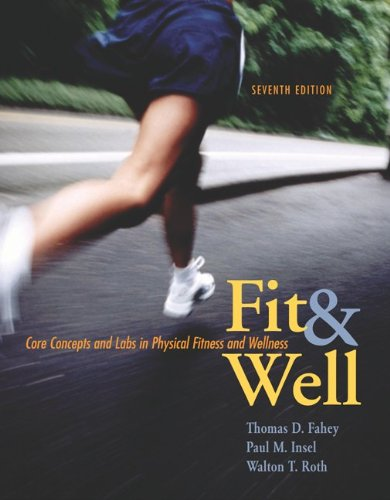 Fit & Well: Core Concepts and Labs in Physical Fitness and Wellness with Online Learning Center Bind-in Card and Daily Fitness and Nutrition Journal