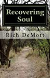 Recovering Soul, Rich DeMott, 149053542X