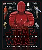 Star Wars The Last JediTM The Visual Dictionary