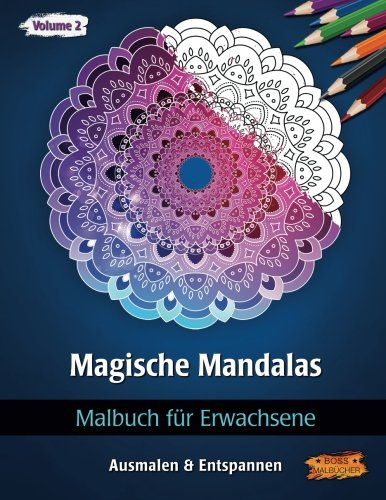 Magische Mandalas: Malbuch für Erwachsene (Ausmalen & Entspannen, Band 2)