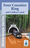 Four Counties Ring and Caldon Canal (Waterways Series)