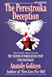 The Perestroika Deception, Anatoliy Golitsyn, 1899798005