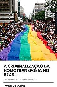A Criminalização da Homotransfobia no Brasil: Uma análise da ADO nº 26 e do MI nº 4.733