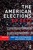 The American Elections Of 2012, , 0415807115