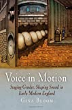 img - for Voice in Motion: Staging Gender, Shaping Sound in Early Modern England (Material Texts) by Gina Bloom (2007-04-12) book / textbook / text book