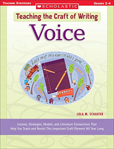 Teaching the Craft of Writing: Voice: Lessons, Strategies, Models, and Literature Connections That Help You Teach and Re
