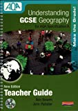 Understanding GCSE Geography for AQA A New Edition: Teachers Guide with CDROM (Understanding Geography)